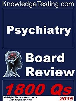 Psychiatry Board Review (Board Certification in Psychiatry Book 1) by [Robert Alberts, Bruce Franklin, Barbara Anderson, Carla Miller]