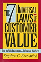 The 7 Universal Laws of Customer Value: How to Win Customers & Influence Markets