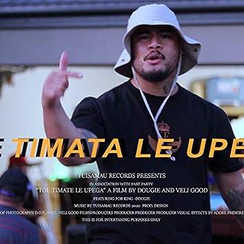 Toe timata le upega (feat. FOB KING & Dougie)
