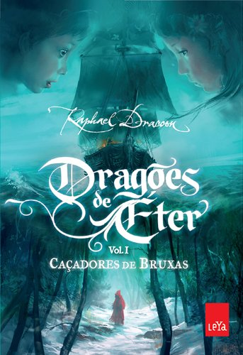 Caçadores de Bruxa - Coleção Dragões de Éter. Volume 1