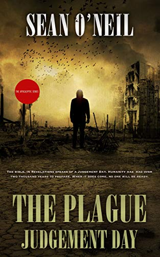 The Plague: Judgement Day (The Apocalyptic Series Book 1) by [Sean O'Neil, Sahara O'Neil]