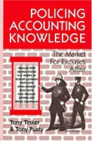 Policing Accounting Knowledge: The Market for Excuses Affair (Critical Accounting Series)