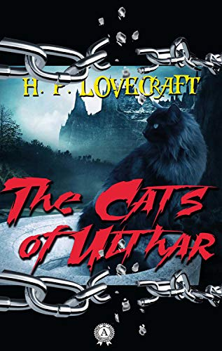 H.P.  Lovecraft - The Cats of Ulthar (English Edition)