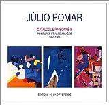 Julio Pomar. Tome 2, Catalogue raisonné, peintures et assemblages, 1968-1985, De Ingres à Mallarmé
