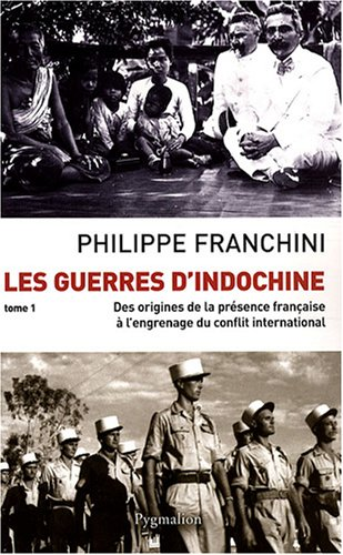 Les Guerres d'Indochine : Tome 1