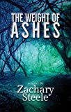 The Weight of Ashes: A Novel