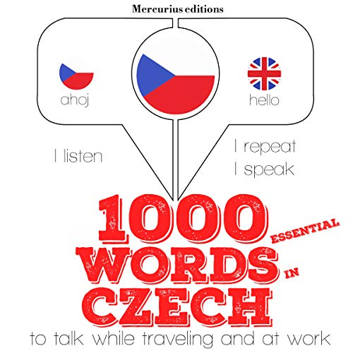 1000 essential words in Czech     I Listen. I Repeat. I Speak.              By:                                                                                                                                 J. M. Gardner                               Narrated by:                                                                                                                                 Katie H.,                                                                                        Hanna                      Length: 2 hrs and 17 mins     Not rated yet     Overall 0.0