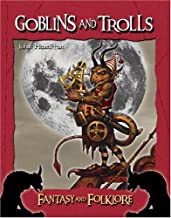 Goblins and Trolls (Fantasy and Folklore)