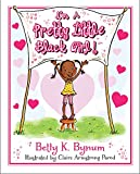 I'm a Pretty Little Black Girl! (I'm a Girl! Collection Book 1) (English Edition)