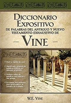 Vine Diccionario Expositivo De Palabras Del Antiguo Y Del Nuevo Testamento Exhaustivo  Spanish Edition