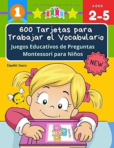600 Tarjetas para Trabajar el Vocabulario Juegos Educativos de Preguntas Montessori para Niños Español Sueco: Easy learning basic words cartoon ... en imágenes para educación infantil