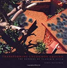 Transforming Uncommon Ground: The Gardens of Vladimir Sitta