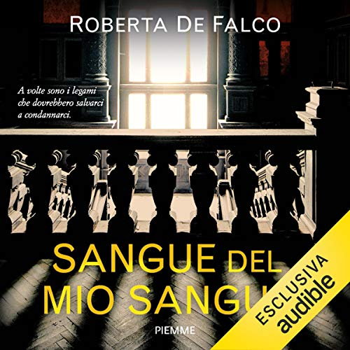 Sangue del mio sangue                   Di:                                                                                                                                 Roberta De Falco                               Letto da:                                                                                                                                 Betta Cucci                      Durata:  7 ore e 6 min     15 recensioni     Totali 3,8