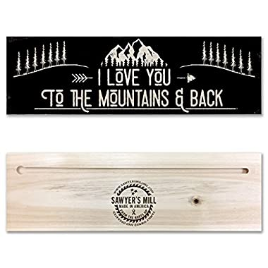 I Love You to the Mountains and Back - Handmade Wood Block Sign
