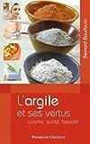 L'ARGILE et ses vertus (Santé, bien-être)