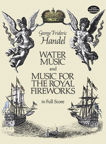 Water Music and Music for the Royal Fireworks: In Full Score (Dover Music Scores)