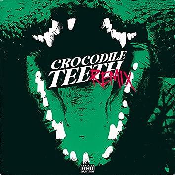 CROCODILE TEETH (Remix)