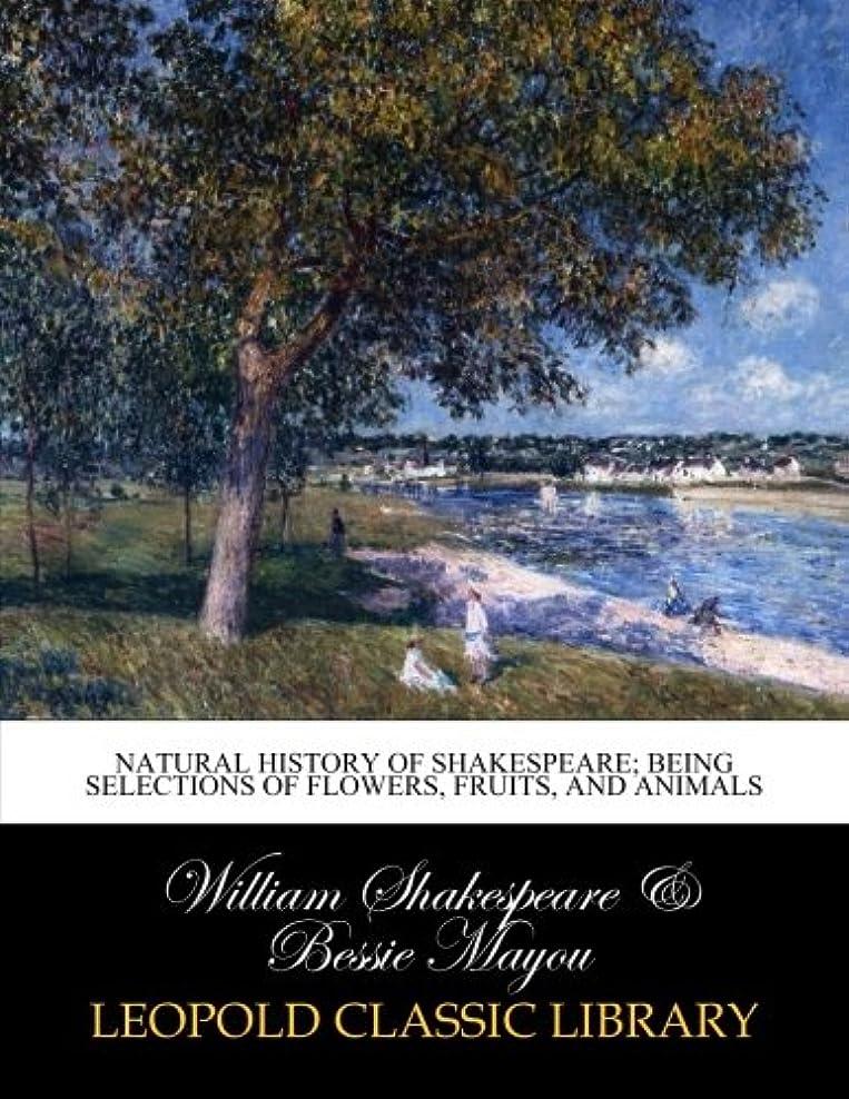 挑むがっかりするカップNatural history of Shakespeare; being selections of flowers, fruits, and animals