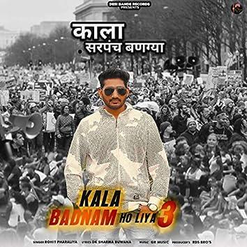 Kala Badnam Ho Liya 3