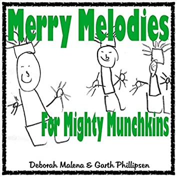 Merry Melodies for Mighty Munchkins
