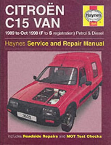 Citroen C15 Van Petrol & Diesel (89 - Oct 98) Haynes Repair (Haynes Service and Repair Manuals)