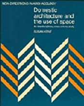 Domestic Architecture and the Use of Space: An Interdisciplinary Cross-Cultural Study (New Directions in Archaeology)