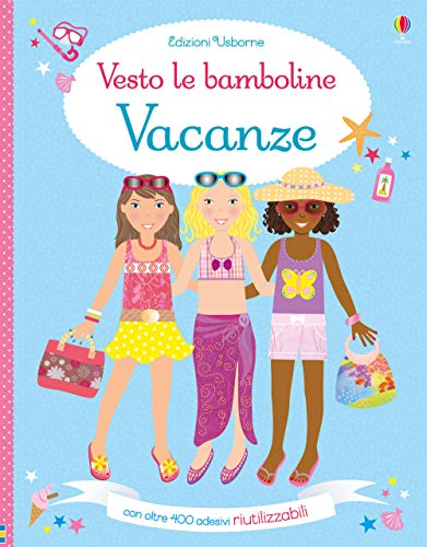 Vacanze. Vesto le bamboline. Con adesivi. Ediz. a colori
