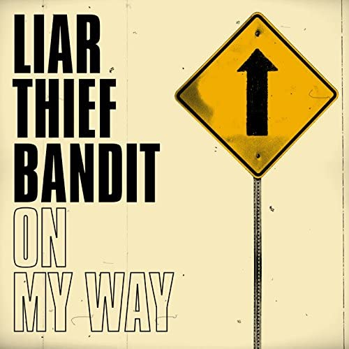 Liar Thief Bandit
