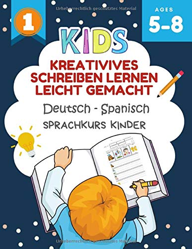 Kreativives Schreiben Lernen Leicht Gemacht Deutsch - Spanisch Sprachkurs Kinder: Ich kann einige kurze Sätze lesen und schreiben kinderbücher 5-8 jahre. Creative writing prompts for kids