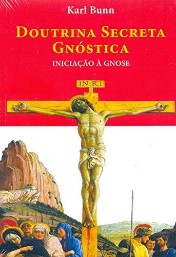 Doutrina Secreta Gnóstica: Iniciação à Gnose