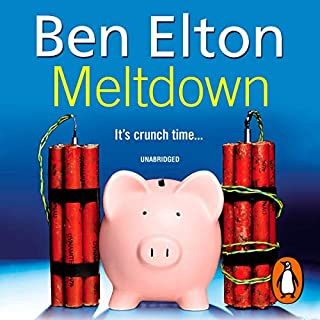 Meltdown                   By:                                                                                                                                 Ben Elton                               Narrated by:                                                                                                                                 Paul Thornley                      Length: 11 hrs and 33 mins     13 ratings     Overall 4.4