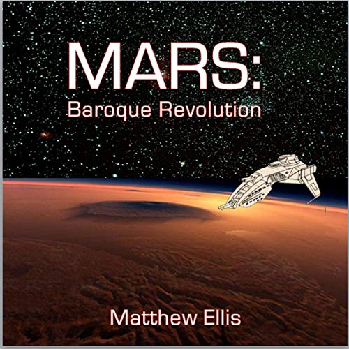 Mars - Baroque Revolution Audiobook By Matthew Ellis cover art
