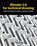 Blender 2.8 for technical drawing: Render 2D drawings for architecture, engineering, and design