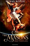 On The Masons And Their Lies: What Every Christian Needs To Know (Spiritual Warfare)