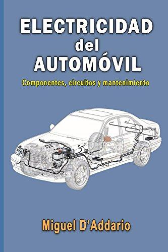 Electricidad del automóvil: Componentes, circuitos y mantenimiento
