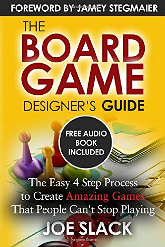 アジテーションエアコン人質The Board Game Designer's Guide: The Easy 4 Step Process to Create Amazing Games That People Can't Stop Playing