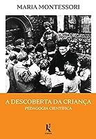 A Descoberta da Criança. Pedagogia Científica (Português)