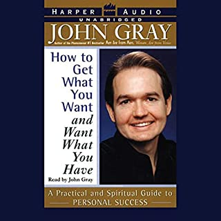 How to Get What You Want and Want What You Have audiobook cover art