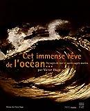 Cet immense rêve de l'océan... Paysages de mer et autres sujets marins par Victor Hugo