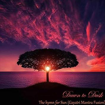 Dawn to Dusk: The Hymn for Sun (Gayatri Mantra Fusion)