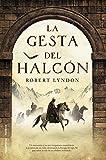 La gesta del halcón (Novela Historica (roca))