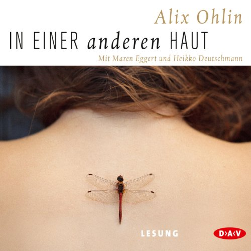 In einer anderen Haut                   Written by:                                                                                                                                 Alix Ohlin                               Narrated by:                                                                                                                                 Maren Eggert                      Length: 7 hrs and 21 mins     Not rated yet     Overall 0.0