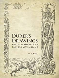 Durer's Drawings for the Prayer-Book of Emperor Maximilian I: 53 Plates (Dover Books on Fine Art)