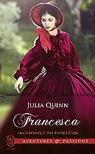 La chronique des Bridgerton (Tome 6) - Francesca (J'ai lu Aventures & Passions t. 9365) (French Edition)
