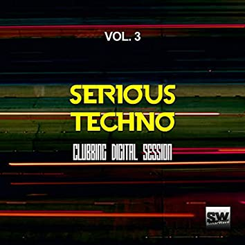 Serious Techno, Vol. 3 (Clubbing Digital Session)