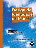 Design de Identidade da Marca: Guia Essencial para Toda a Equipe de Gestão de Marcas (Portuguese Edition)