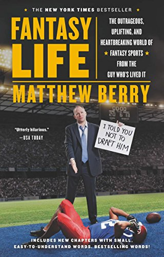 Compare Textbook Prices for Fantasy Life: The Outrageous, Uplifting, and Heartbreaking World of Fantasy Sports from the Guy Who's Lived It Illustrated Edition ISBN 9781594632716 by Berry, Matthew