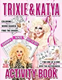 Trixie And Katya Activity Book: Nice Adult, Kid One Of A Kind, Maze, Find Shadow, Spot Differences, Dot To Dot, Word Search, Coloring Activities Books For Men And Women