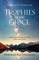 Trophies of His Grace: Capture the Goodness and Glory of the Grace of God