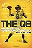 Image of The QB: The Making of Modern Quarterbacks
